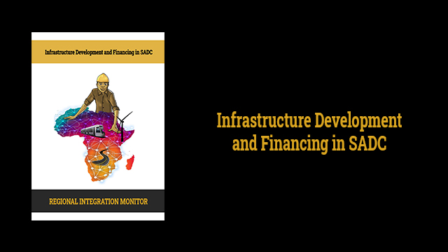 Infrastructure Development and Financing in SADC