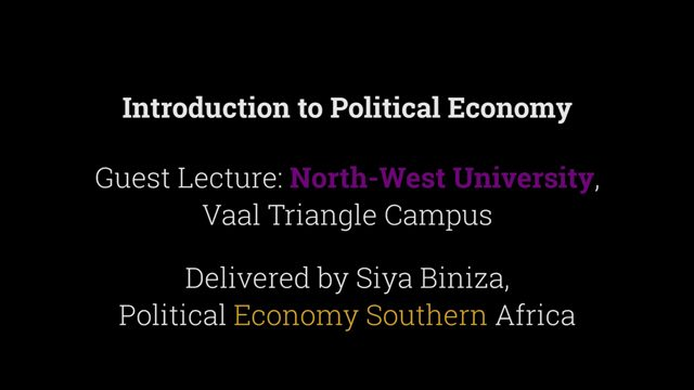 NWU-PESA Introduction to Political Economy 2018 Guest Lecture